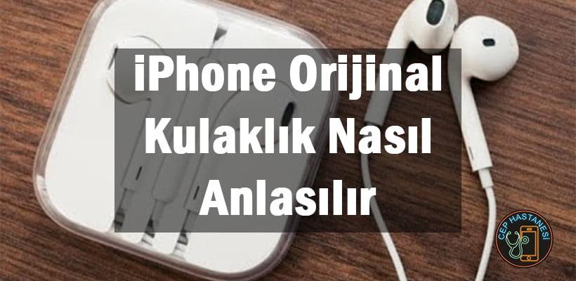 iPhone Orijinal Kulaklık Nasıl Anlaşılır