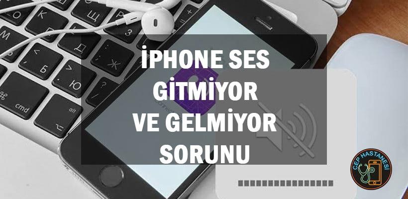 iPhone Ses Gitmiyor Ve Gelmiyor Sorunu