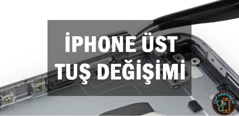 iPhone Üst Tuş Değişimi