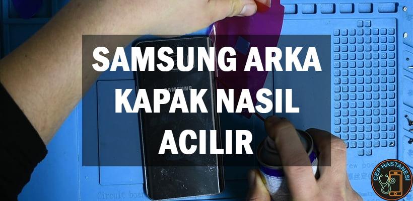 Samsung Arka Kapak Nasıl Acılır