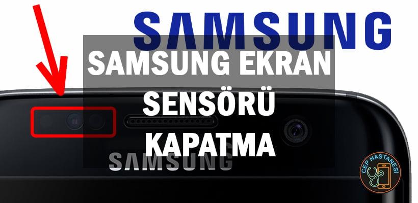 Samsung Ekran Sensörü Kapatma