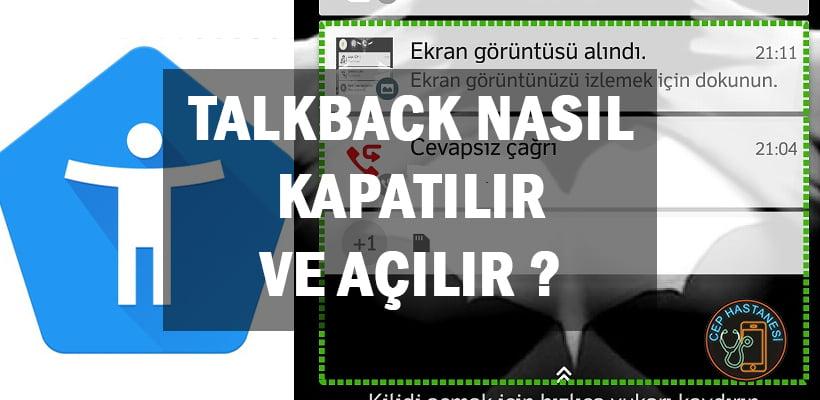 Talkback Nasıl Kapatılır ve Açılır