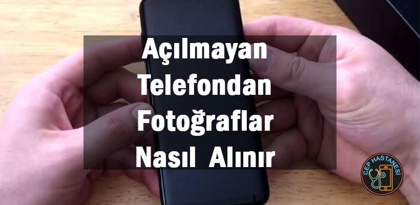 Açılmayan Telefondan Fotoğraflar Nasıl Alınır