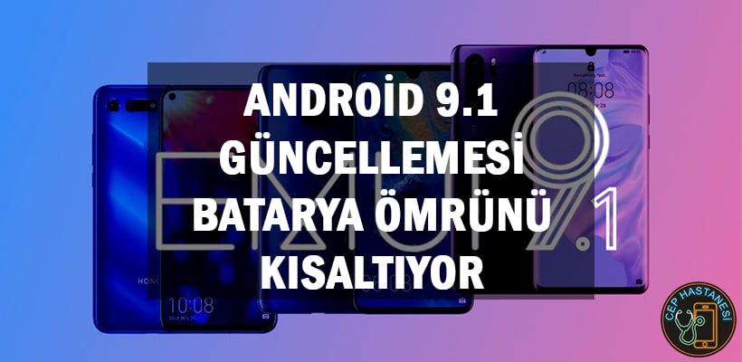 Android 9.1 Güncellemesi Batarya Ömrünü Kısaltıyor