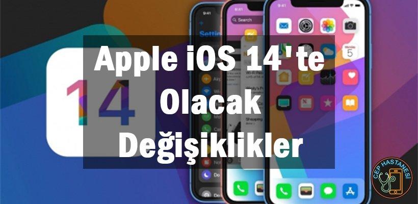 Apple iOS 14'te Olacak Değişiklikler