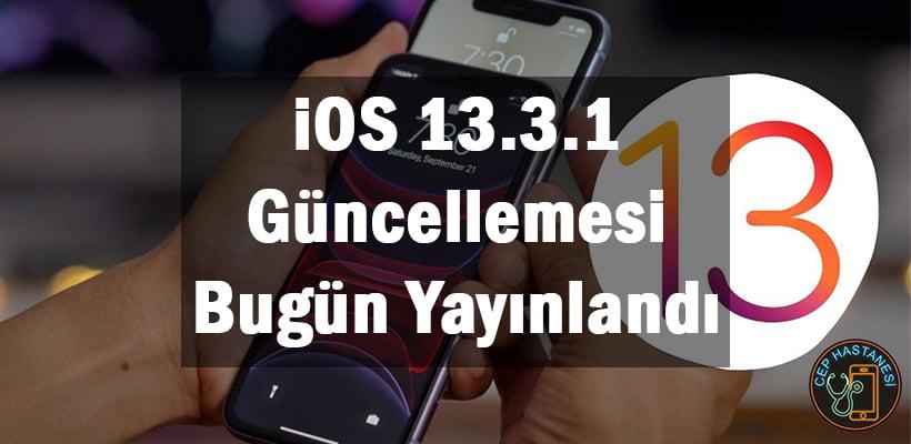 iOS 13.3.1 Güncellemesi Bugün Yayınlandı