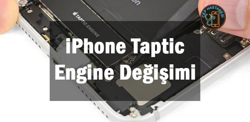 iPhone Taptic Engine Değişimi