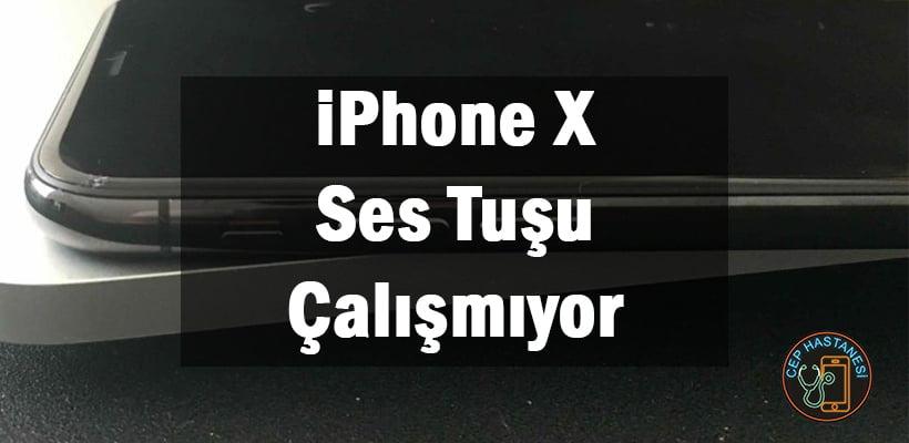 iPhone X Ses Tuşu Çalışmıyor