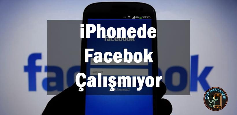 iPhonede Facebok Çalışmıyor