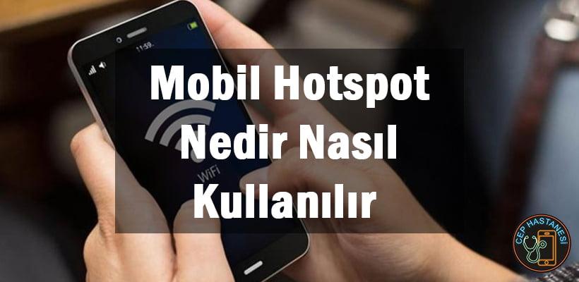 Mobil Hotspot Nedir Nasıl Kullanılır