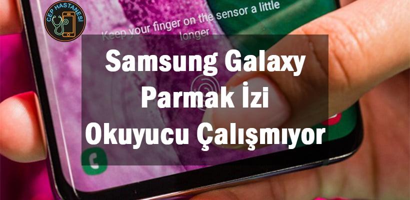 Samsung Galaxy Parmak İzi Okuyucu Çalışmıyor