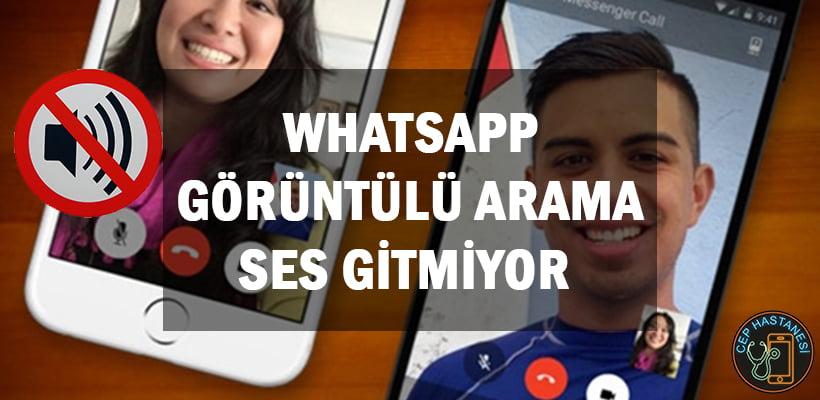 Whatsapp Görüntülü Arama Ses Gitmiyor