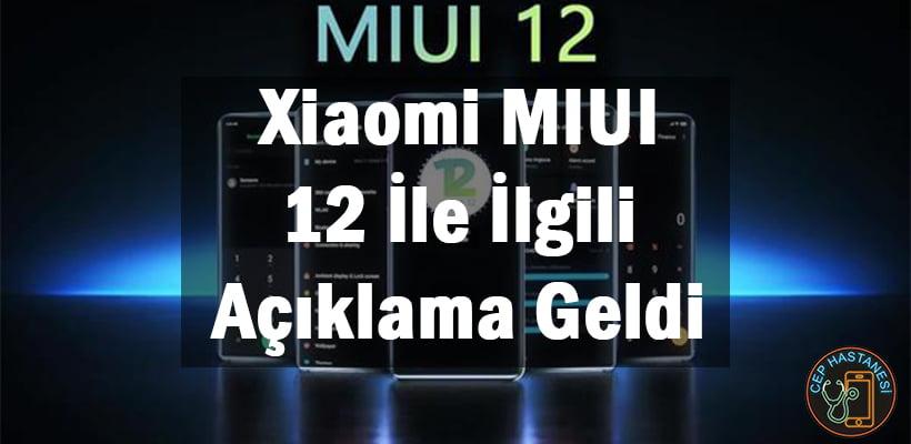 Xiaomi MIUI 12 İle İlgili Açıklama Geldi
