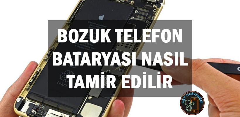 Bozuk Telefon Bataryası Nasıl Tamir Edilir