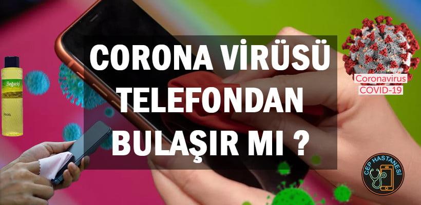 Corona Virüsü Telefondan Bulaşır mı