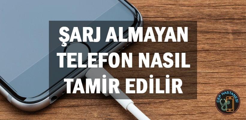 Şarj Almayan Telefon Nasıl Tamir Edilir