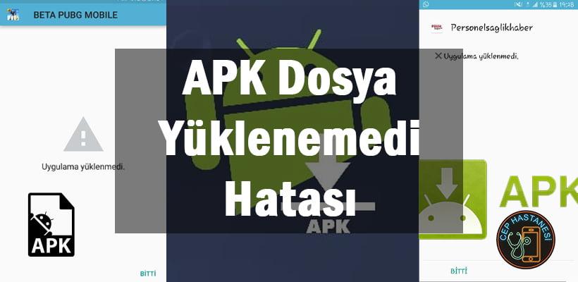 APK Dosya Yüklenemedi Hatası