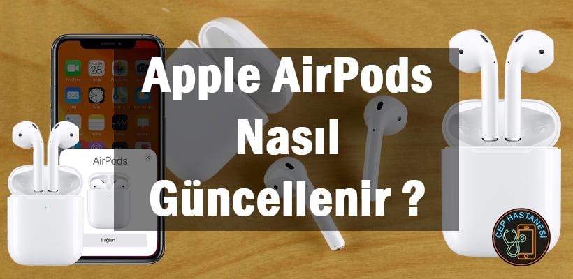 Apple AirPods Nasıl Güncellenir