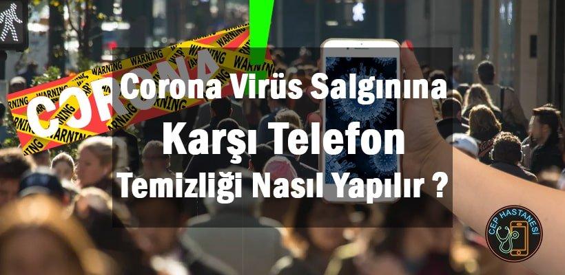 Corona Virüs Salgınına Karşı Telefon Temizliği Nasıl Yapılır