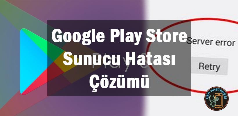Google Play Store Sunucu Hatası Çözümü