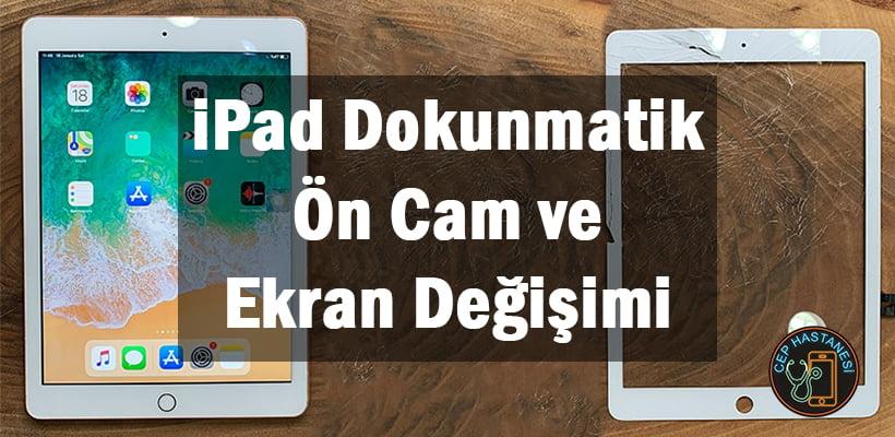 iPad Dokunmatik Ön Cam ve Ekran Değişimi