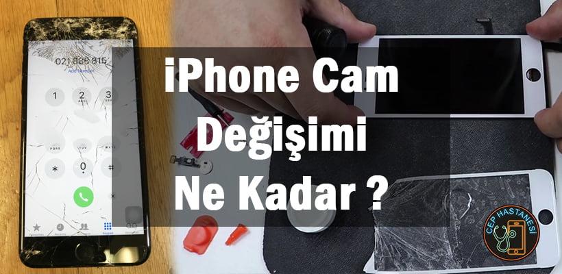 iPhone Cam Değişimi Ne Kadar