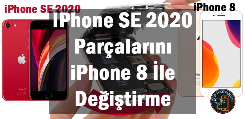 iPhone SE 2020 Parçalarını iPhone 8 İle Değiştirme