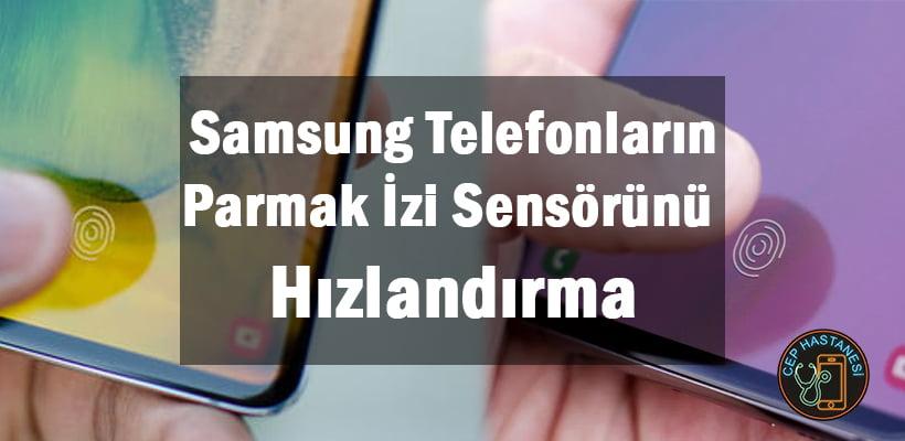 Samsung Telefonların Parmak İzi Sensörünü Hızlandırma