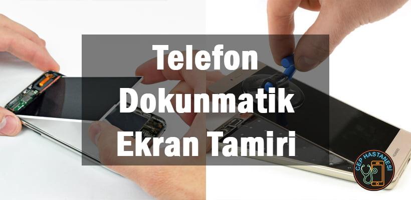 Telefon Dokunmatik Ekran Tamiri