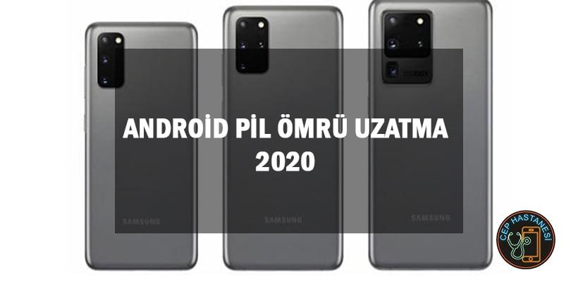 Android Pil Ömrü Uzatma 2020