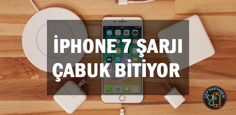 iPhone 7 Şarjı Çabuk Bitiyor
