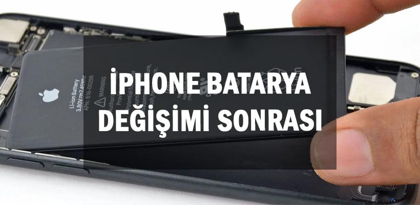 iPhone Batarya Değişimi Sonrası
