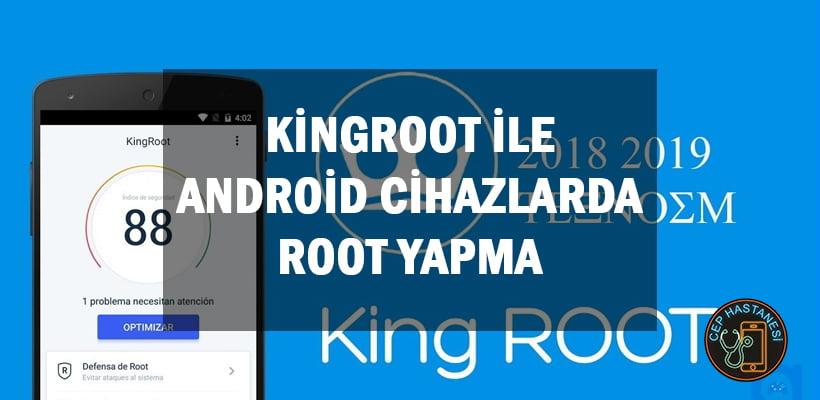 KingRoot İle Android Cihazlarda Root Yapma