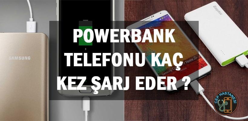 Powerbank Telefonu Kaç Kez Şarj Eder