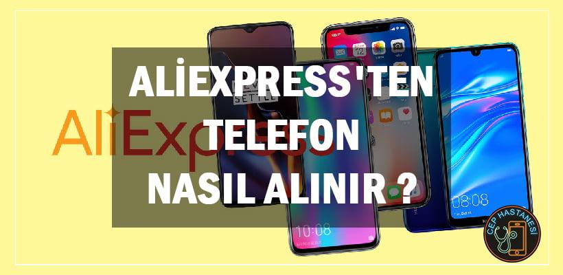 AliExpress'ten Telefon Nasıl Alınır