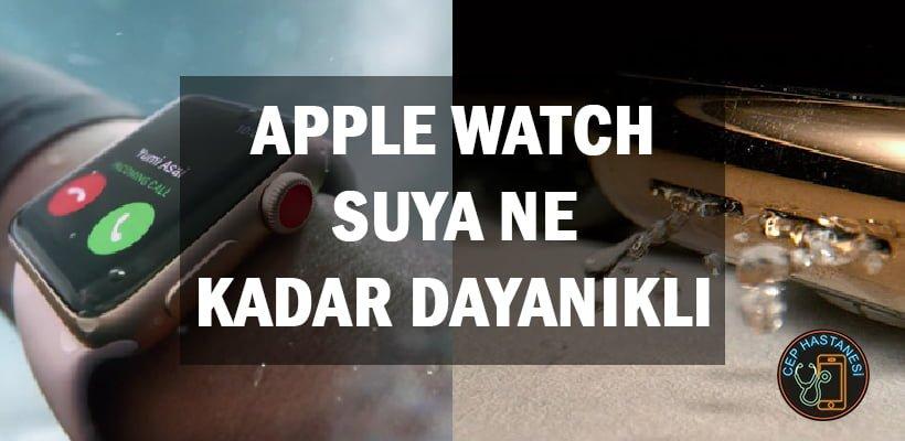 Apple Watch Suya Ne Kadar Dayanıklı