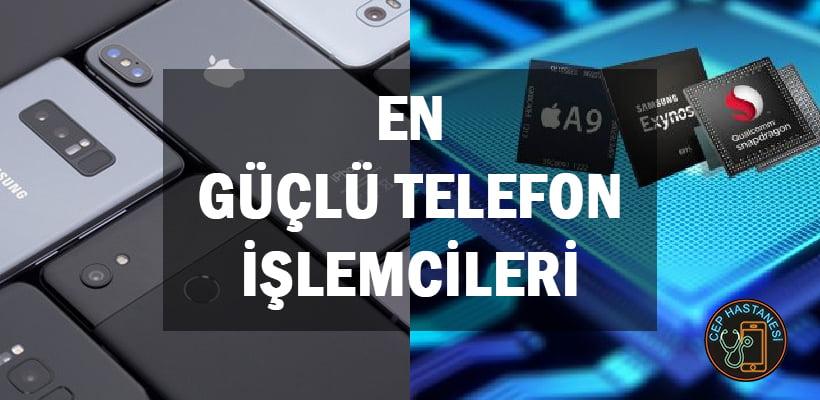 En Güçlü Telefon İşlemcileri