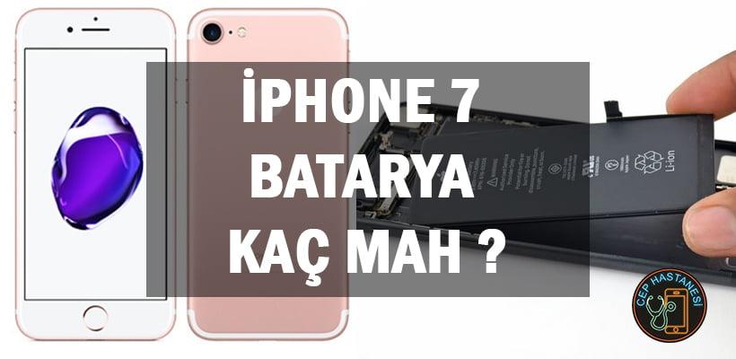 iPhone 7 Batarya Kaç mAh