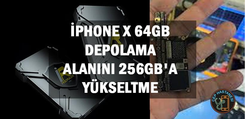 iPhone X 64GB Depolama Alanını 256GB'a Yükseltme