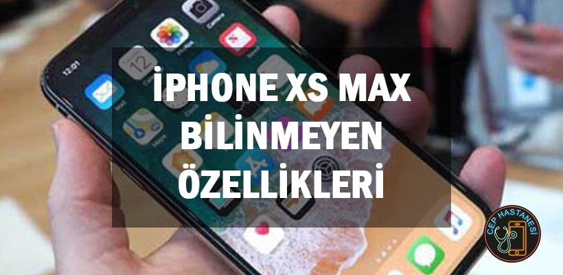 iPhone XS Max Bilinmeyen Özellikleri