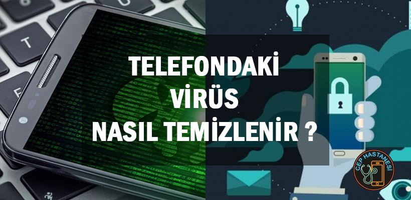 Telefondaki Virüs Nasıl Temizlenir
