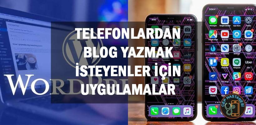 Telefonlardan Blog Yazmak İsteyenler İçin Uygulamalar