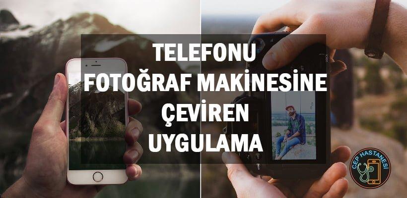 Telefonu Fotoğraf Makinesine Çeviren Uygulama