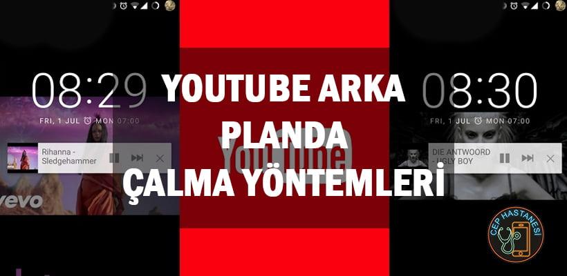 Youtube Arka Planda Çalma Yöntemleri