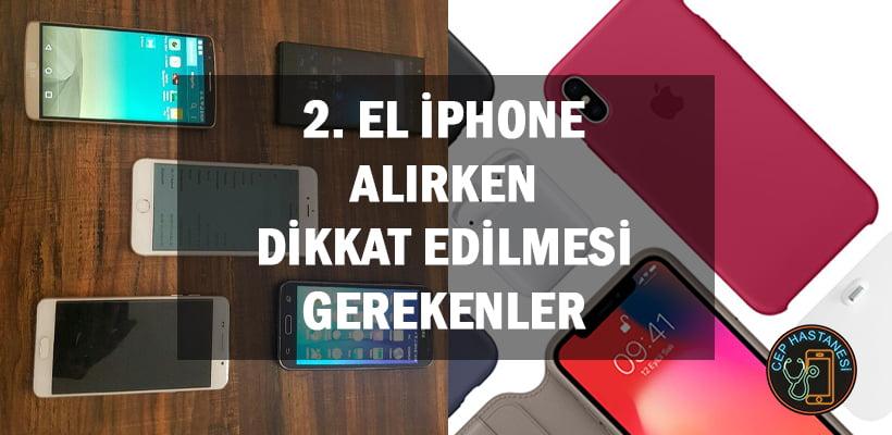 2. El iPhone Alırken Dikkat Edilmesi Gerekenler