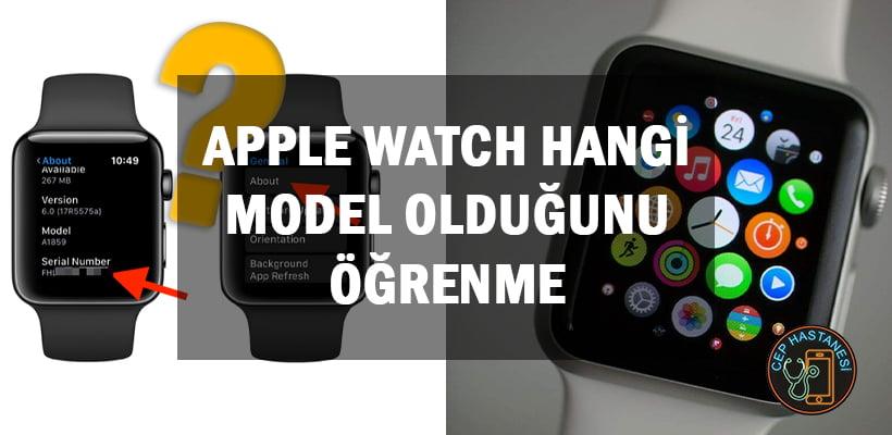 Apple Watch Hangi Model Olduğunu Öğrenme