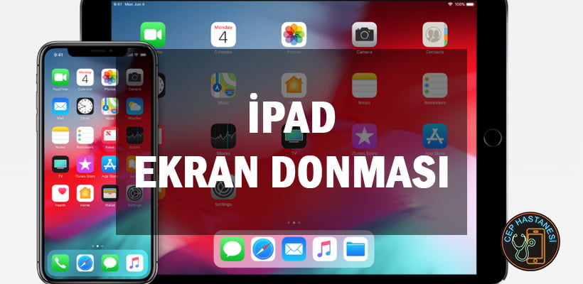 iPad Ekran Donması