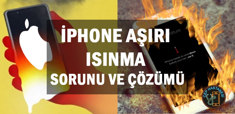 iphone-asiri-isinma-sorunu-ve-cozumu