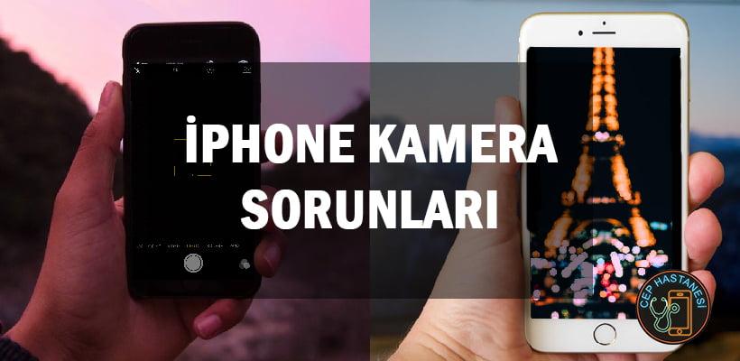 iPhone Kamera Sorunları