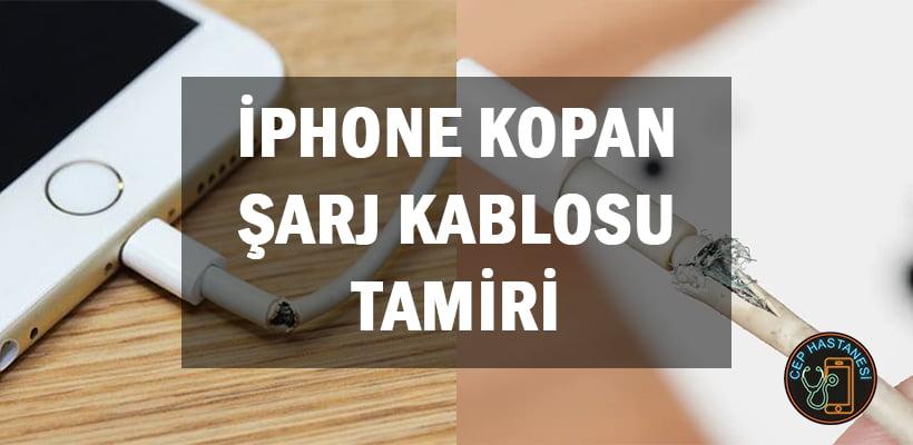 iPhone Kopan Şarj Kablosu Tamiri